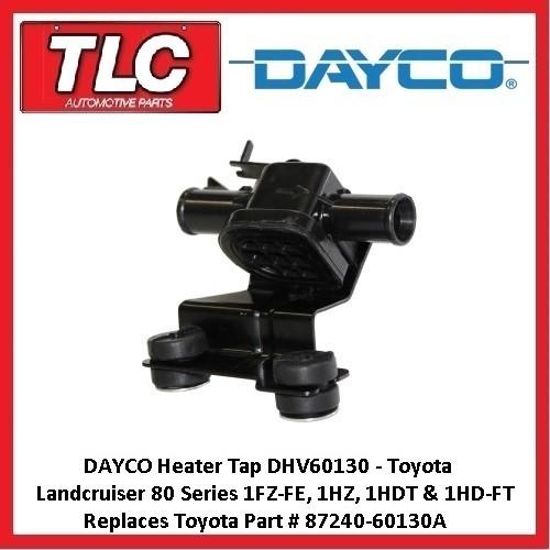 Dayco Heater Tap Landcruiser FZJ80 HDJ80 HZJ80 1FZ-FE 1HZ 1HD 1HD-FT